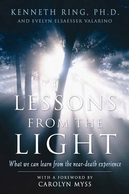 Lesson from the Light: What We Can Learn from the Near-Death Experience