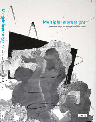 Multiple Impressions: Contemporary Chinese Woodblock Prints