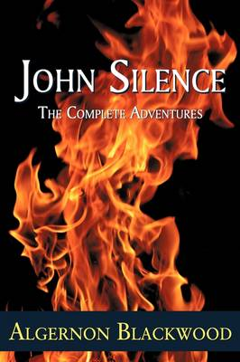 John Silence: The Complete Adventures