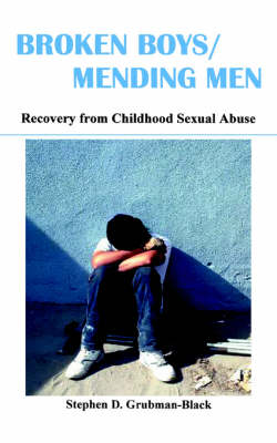 Broken Boys, Mending Men: Recovery from Childhood Sexual Abuse