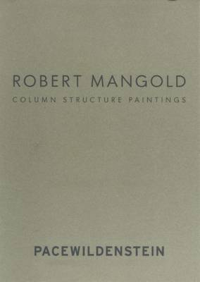 Robert Mangold: Column Structure Paintings