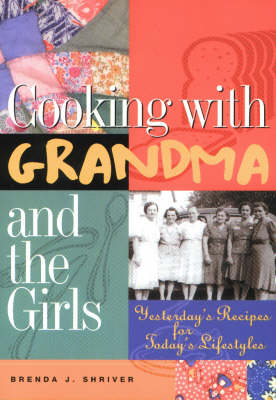 Cooking with Grandma and the Girls: Yesterday's Recipes for Today's Lifestyles
