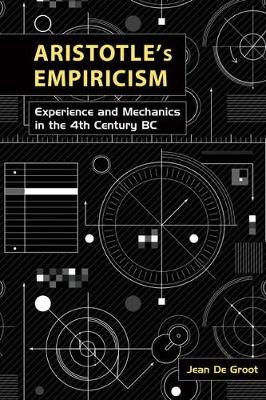 Aristotle's Empiricism: Experience and Mechanics in the 4th Century BC