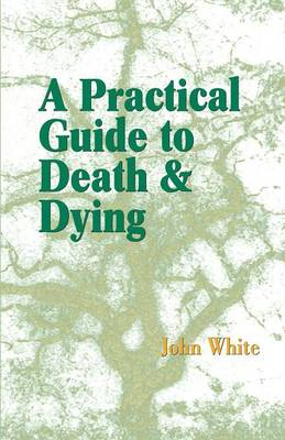 A Practical Guide to Death and Dying