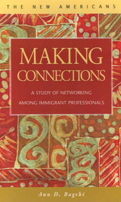 Making Connections: A Study of Networking Among Immigrant Professionals
