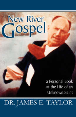New River Gospel: A Personal Look at the Life of an Unknown Saint