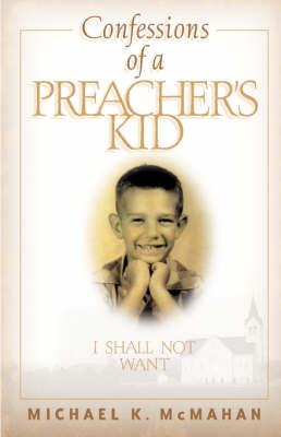 Confessions of a Preacher's Kid: I Shall Not Want