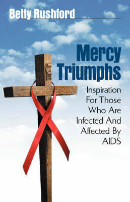 Mercy Triumphs: Inspiration for Those Infected or Affected by AIDS