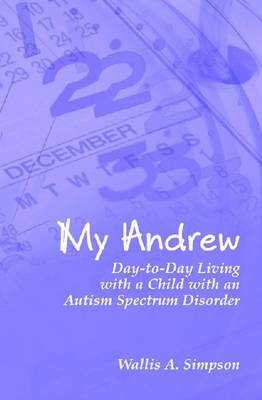My Andrew: Day to Day Living with an ASD Child