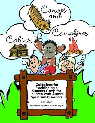 Cabins, Canoes and Campfires: Guidelines for Establishing a Summer Camp for Children with Autism Spectrum Disorders