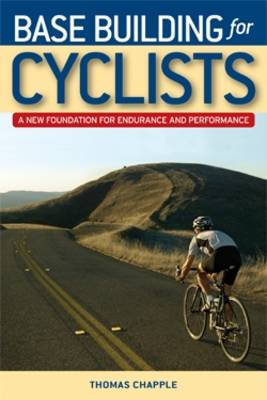 Base Building for Cyclists: A New Foundation for Performance and Endurance