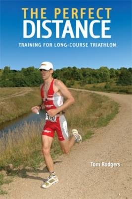 The Perfect Distance: Training for Long-course Triathlons