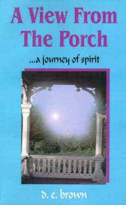 A View from the Porch: ..A Journey of Spirit