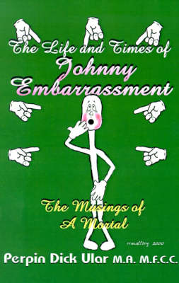The Life and Times of Johnny Embarrassment