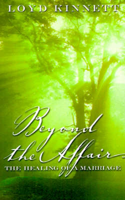 Beyond the Affair: The Healing of a Marriage