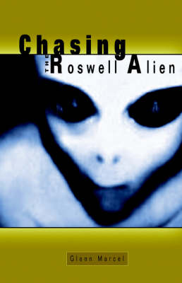 Chasing the Roswell Alien
