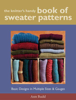 The Knitter's Handy Book of Sweater Pattern: Basic Designs in Multiple Sizes and Gauges