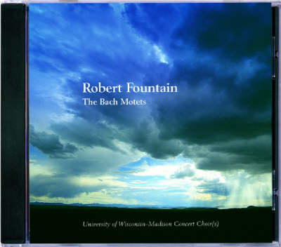 Robert Fountain: The Bach Motets