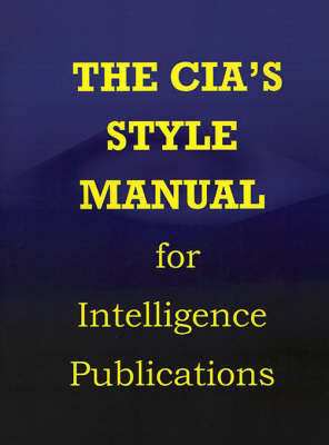 CIA Style Manual for Intelligence Publications