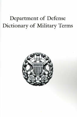 Department of Defense Dictionary of Military Terms: Joint Terminology Master Database as of 10 June 1998