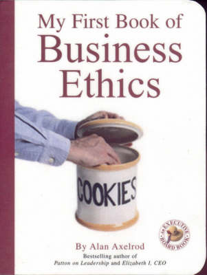 My First Book of Business Ethics an Executive Board Book