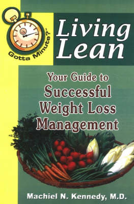 Gotta Minute? Living Lean: Your Guide to Successful Weight Loss Management