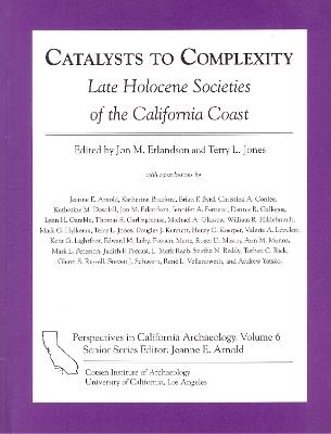 Catalysts to Complexity: Late Holocene Societies of the California Coast