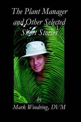 The Plant Manager and Other Selected Short Stories