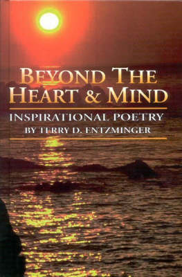 Beyond the Heart and Mind: Inspirational Poetry