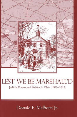 Lest We be Marshall'd: Judicial Powers and Politics in Ohio, 1806-1812