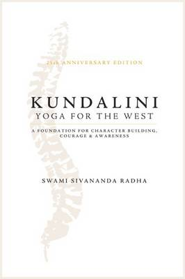 Kundalini - Yoga for the West: 25th Anniversary Edition