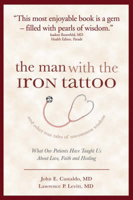 The Man with the Iron Tattoo: And Other True Tales of Uncommon Wisdom