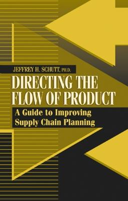 Directing the Flow of Product: A Guide to Improving Supply Chain Planning