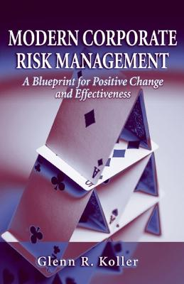 Modern Corporate Risk Management: A Blueprint for Positive Change and Effectiveness