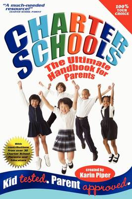 Charter Schools: The Ultimate Handbook for Parents