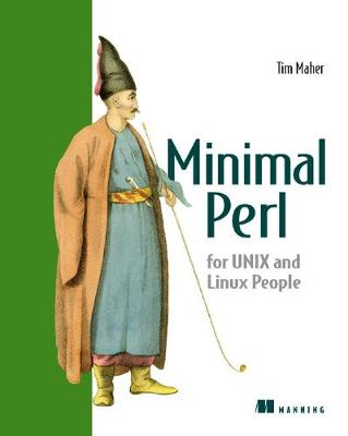 Minimal Perl: For UNIX / Linux People