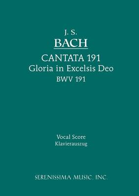 Cantata No.191: Gloria in Excelsis Deo, Bwv 191 - Vocal Score