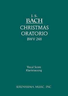 Christmas Oratorio, Bwv 248: Vocal Score