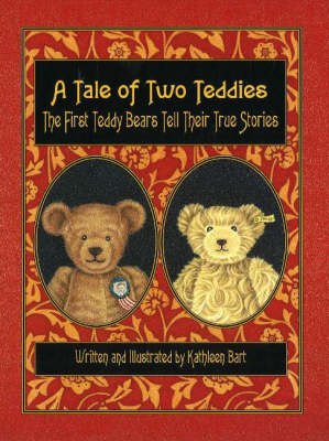 A Tale of Two Teddies: The First Teddy Bears Tell Their True Stories