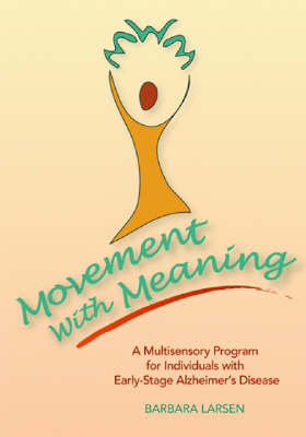 Movement with Meaning: A Multi-Sensory Program for Individuals with Early-Stage Alzheimer's Disease