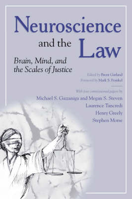 Neuroscience and the Law: Brain,Mind,and the Scales of Justice