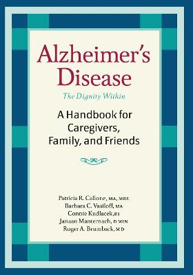 Alzheimer's Disease: A Handbook for Caregivers, Family, and Friends