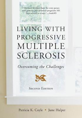 Living with Progressive Multiple Sclerosis: Overcoming the Challenges