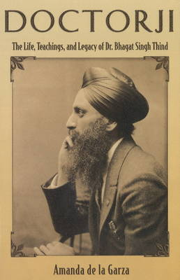 Doctorji: The Life, Teachings & Legacy of Dr Bhagat Singh Thind