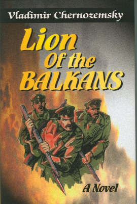 Lion of the Balkans: A Novel