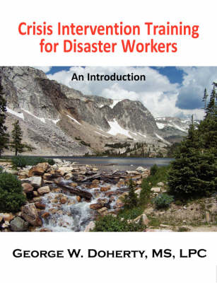 Crisis Intervention Training for Disaster Workers: An Introduction