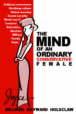 The Mind of an Ordinary Conservative Female