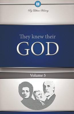 They Knew Their God Volume 5