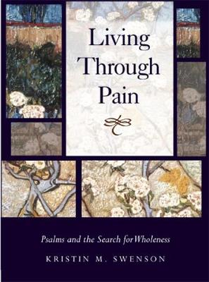 Living Through Pain: Psalms and the Search for Wholeness