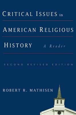Critical Issues in American Religious History: A Reader, Second Revised Edition
